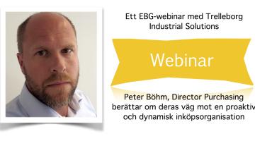 EBG Webinar 27 maj: Så formar Trelleborg Industrial Solutions en proaktiv och dynamisk inköpsorganisation